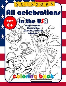 All Celebration in the usa Easter, Christmas, Thanksgiving, Christmas, Hanouka, Kwanzaa.: Coloring book for kids by Anne & Victoria